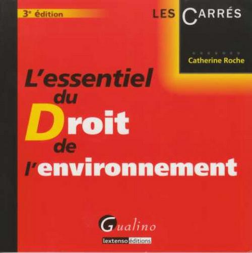 ESSENTIEL DU DROIT DE L'ENVIRONNEMENT, 3EME EDITION (L')