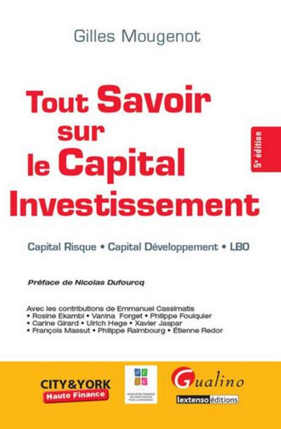 TOUT SAVOIR SUR LE CAPITAL INVESTISSEMENT CAPITAL RISQUE, CAPITAL DEVELOPPEMENT, LBO