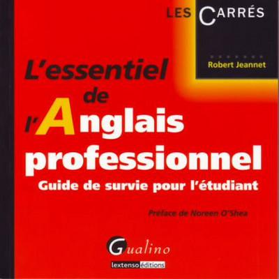 L'ESSENTIEL DE L'ANGLAIS PROFESSIONNEL