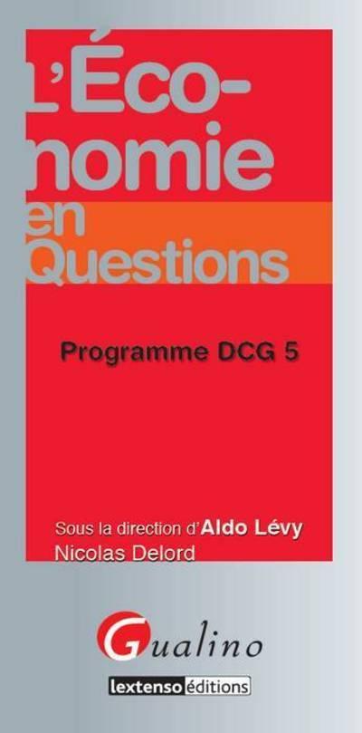 L'ECONOMIE EN QUESTIONS - PROGRAMME DCG 5