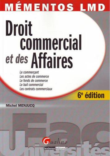 MEMENTO- DROIT COMMERCIAL ET DES AFFAIRES, 6 EME EDITION