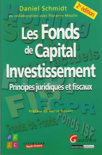 LES FONDS DE CAPITAL INVESTISSEMENT- PRINCIPES JURIDIQUES ET FISCAUX- 2EME EDITION
