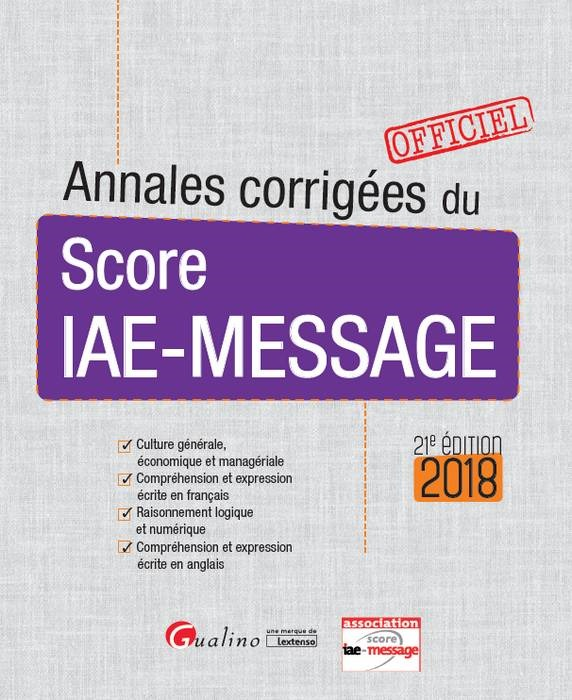 ANNALES CORRIGEES DU SCORE IAE-MESSAGE 21EME EDITION