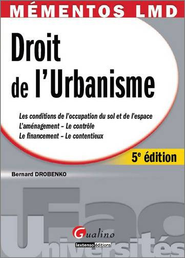 MEMENTOS LMD. DROIT DE L'URBANISME, 5EME EDITION. LES CONDITIONS DE L'OCCUPATION DES SOLS ET DE L'ES