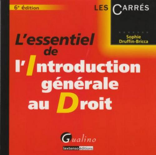 ESSENTIEL DE L'INTRODUCTION GENERALE AU DROIT, 6 EME EDITION (L')