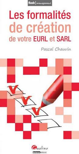 FORMALITES DE CREATION DES EURL ET DES SARL (LES)