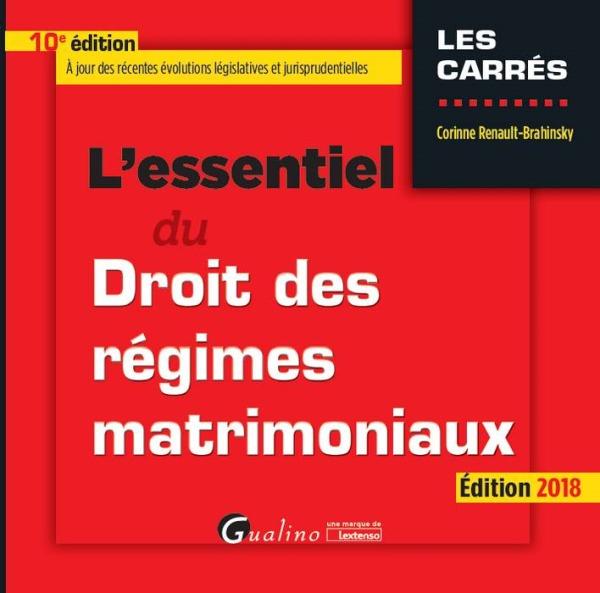 L ESSENTIEL DU DROIT DES REGIMES MATRIMONIAUX 10EME EDITION
