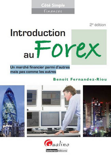 INTRODUCTION AU FOREX,2EME EDITION (LE)