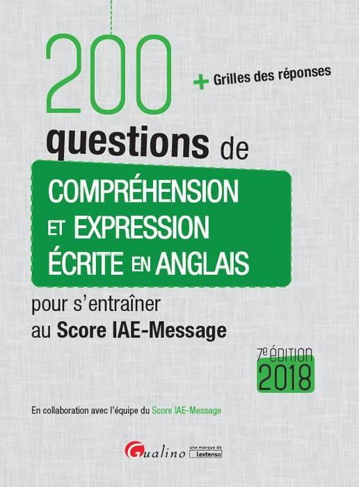 200 QUESTIONS DE COMPREHENSION ET EXPRESSION ECRITE EN ANGLAIS POUR S'ENTRAINER