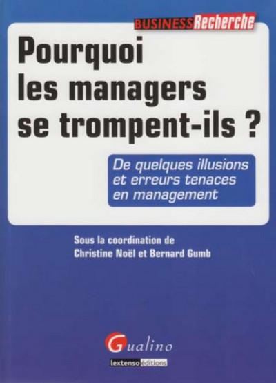 POURQUOI LES MANAGERS SE TROMPENT-ILS ?