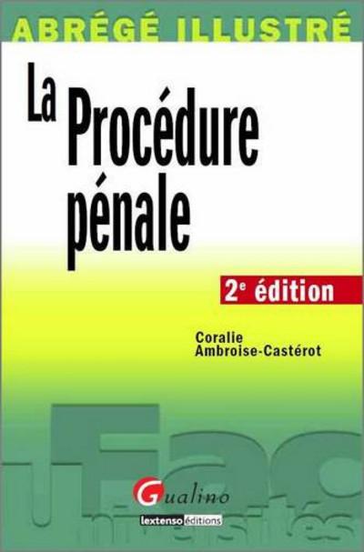 ABREGE ILLUSTRE - LA PROCEDURE PENALE - 2EME EDITION