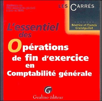 ESSENTIEL DES OPERATIONS DE FIN D'EXERCICES EN COMPTABILITE GENERALE 1E ED. (L')