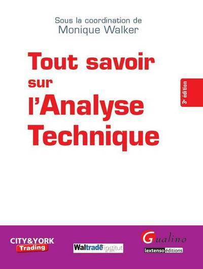 TOUT SAVOIR SUR L'ANALYSE TECHNIQUE - 3EME EDITION