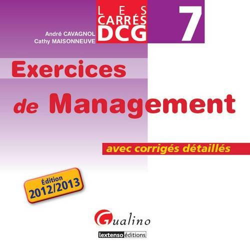 CARRES EXOS DCG 7- EXERCICES DE MANAGEMENT 2012-2013