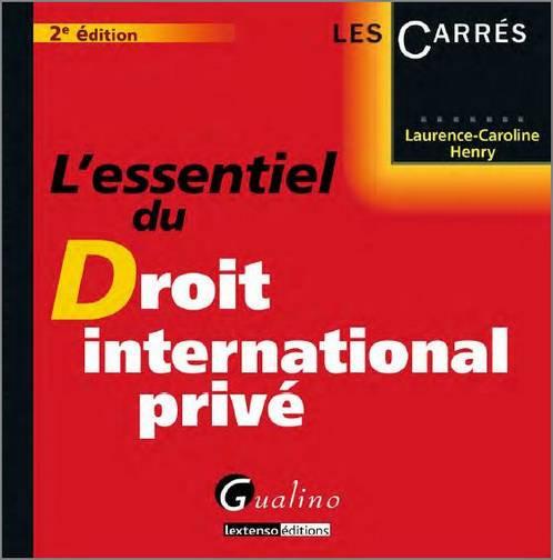 ESSENTIEL DU DROIT INTERNATIONAL PRIVE, 2 EME EDITION (L')