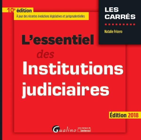 L ESSENTIEL DES INSTITUTIONS JUDICIAIRES 10EME EDITION