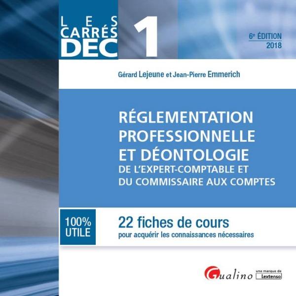 DEC 1 - REGLEMENTATION PROFESSIONNELLE ET DEONTOLOGIE DE L E.C. ET C.C. 6EME ED