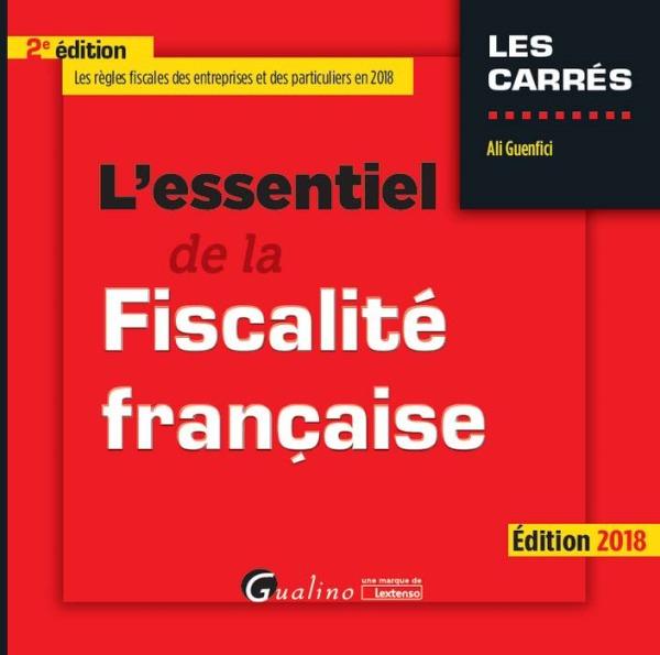 L ESSENTIEL DE LA FISCALITE FRANCAISE 2EME EDITION