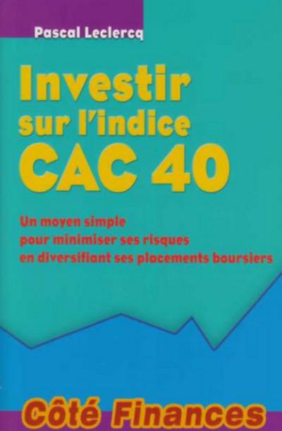 INVESTIR SUR L'INDICE CAC 40
