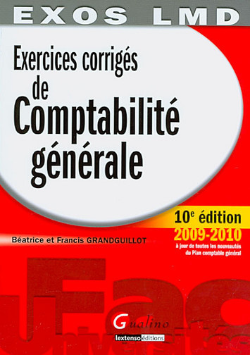 EXERCICES CORRIGES DE COMPTABILITE GENERALE, 10EME EDITION
