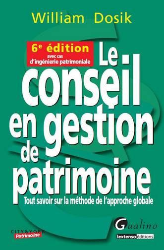 CONSEIL EN GESTION DE PATRIMOINE, 6EME ED. (LE)