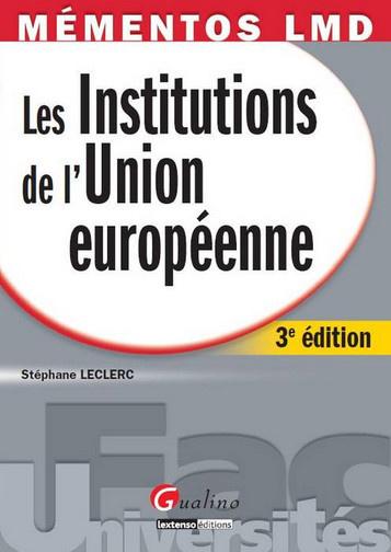 MEMENTOS LMD - LES INSTITUTIONS DE L'UNION EUROPEENNE, 3EME EDITION