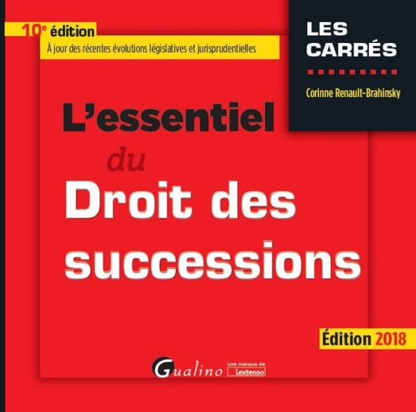 L ESSENTIEL DU DROIT DES SUCCESSIONS 10EME EDITION