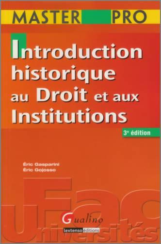 MASTER PRO- INTRODUCTION HISTORIQUE AU DROIT ET AUX INSTITUTIONS, 3 EME EDITION