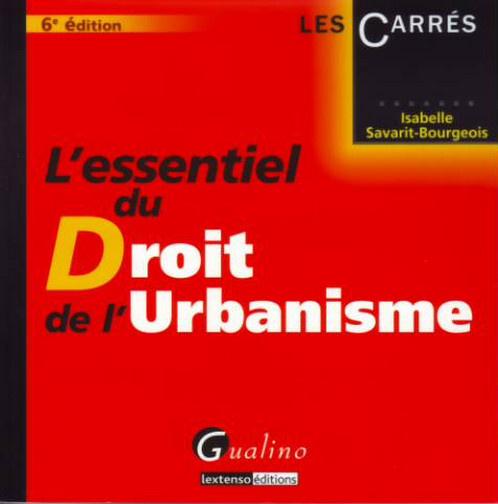 ESSENTIEL DU DROIT DE L'URBANISME, 6EME EDITION (L')