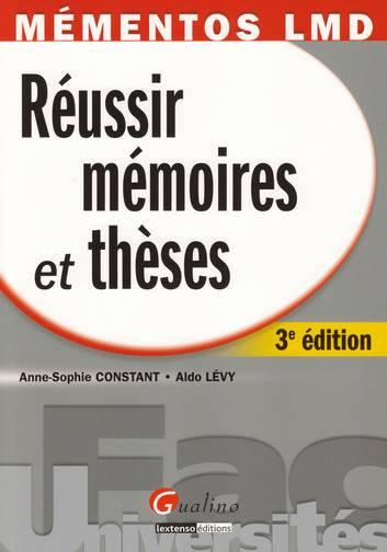 REUSSIR SES MEMOIRES ET THESES DANS LE CURSUS LMD, 3 EME EDITION