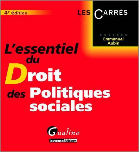 ESSENTIEL DU DROIT DES POLITIQUES SOCIALES - 4 EME EDITION (L')