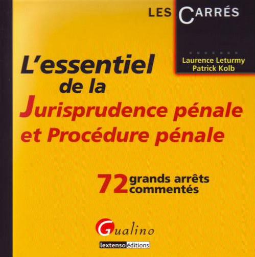 ESSENTIEL DE LA JURISPRUDENCE PENALE ET PROCEDURE PENALE (L')