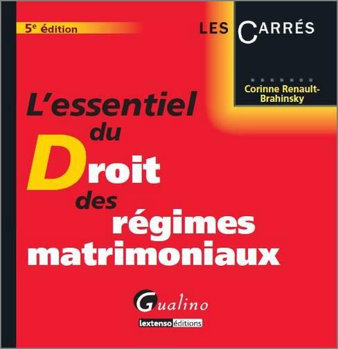 ESSENTIEL DU DROIT DES REGIMES MATRIMONIAUX, 5EME EDITION (L')