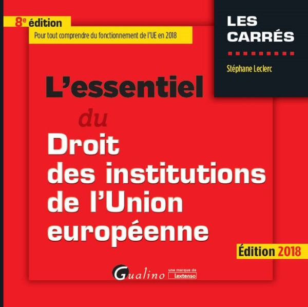 L ESSENTIEL DU DROIT DES INSTITUTIONS DE LUNION EUROPEENNE 8EME EDITION
