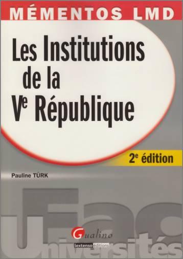 MEMENTO- LES INSTITUTIONS DE LA VE REPUBLIQUE, 2 EME EDITION
