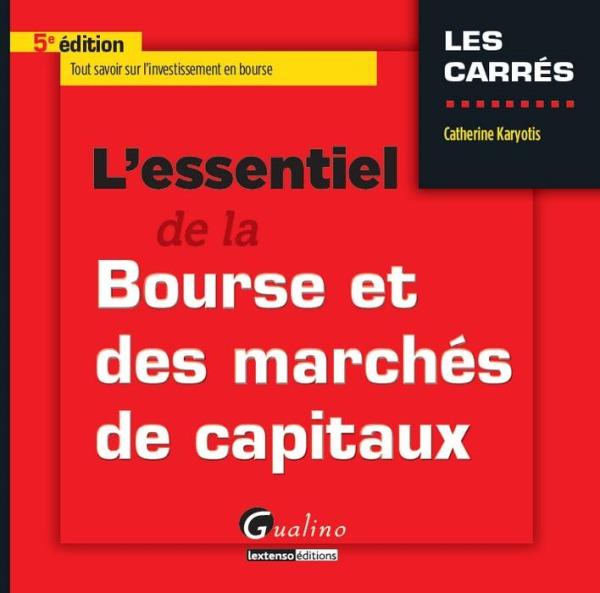 L'ESSENTIEL DE LA BOURSE ET DES MARCHES DE CAPITAUX - 5EME EDITION