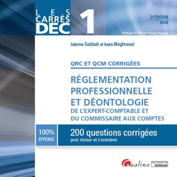DEC 1-QRC ET QCM- REGL.PRO.ET DEONTOLOGIE EXPERT COMPTABLE ET COMM.COMPTE. 3E ED