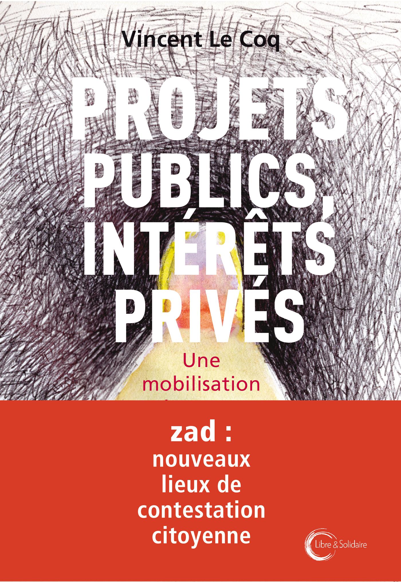 PROJETS PUBLICS, INTERETS PRIVES