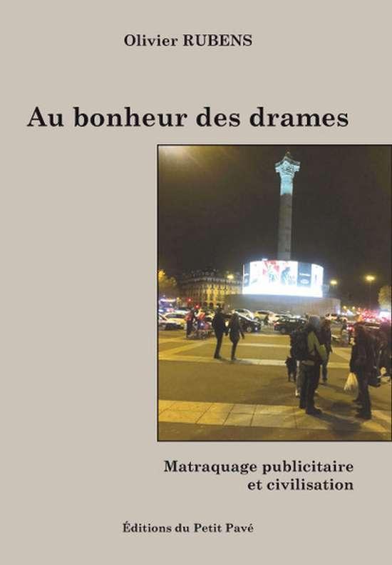 AU BONHEUR DES DRAMES - MATRAQUAGE PUBLICITAIRE ET CIVILISATION