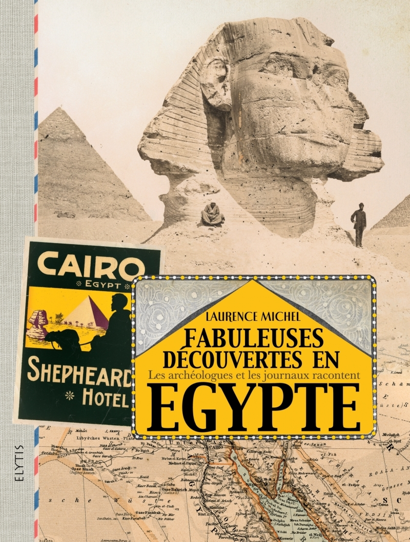 FABULEUSES DECOUVERTES EN EGYPTE