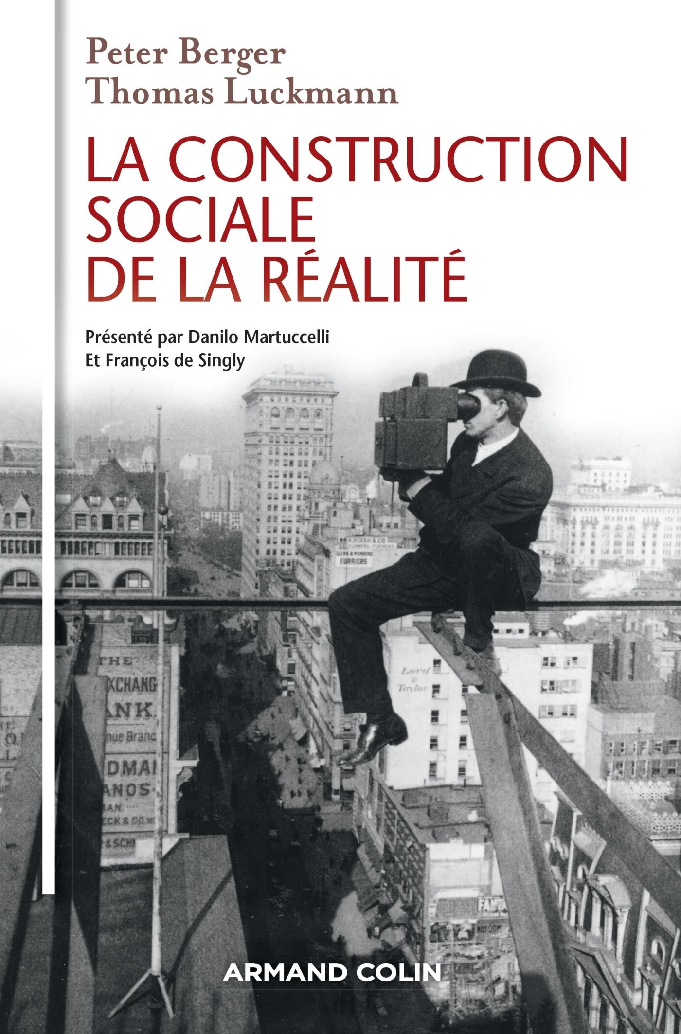 LA CONSTRUCTION SOCIALE DE LA REALITE - 3E ED.