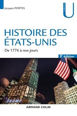 HISTOIRE DES ETATS-UNIS - 3E ED. - DE 1776 A NOS JOURS