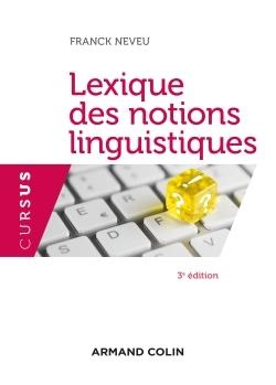 LEXIQUE DES NOTIONS LINGUISTIQUES - 3E ED.