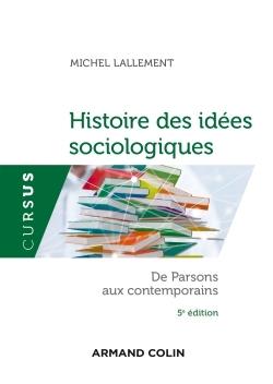 HISTOIRE DES IDEES SOCIOLOGIQUES - TOME 2 - 5E ED. - DE PARSONS AUX CONTEMPORAINS