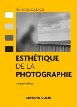 ESTHETIQUE DE LA PHOTOGRAPHIE - 2ED
