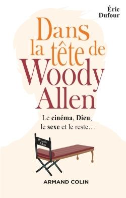 DANS LA TETE DE WOODY ALLEN - LE CINEMA, DIEU, LE SEXE ET LE RESTE...