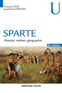 SPARTE - 2E ED. - HISTOIRE, MYTHES ET GEOGRAPHIE