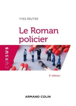 LE ROMAN POLICIER - 3E ED.