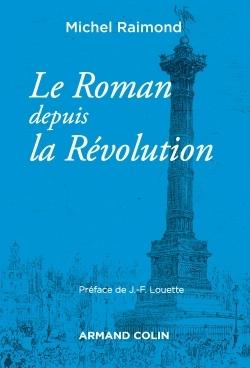 LE ROMAN DEPUIS LA REVOLUTION - 4E ED. - NP