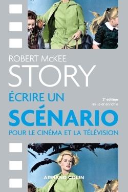 STORY - ECRIRE UN SCENARIO POUR LE CINEMA ET LA TELEVISION